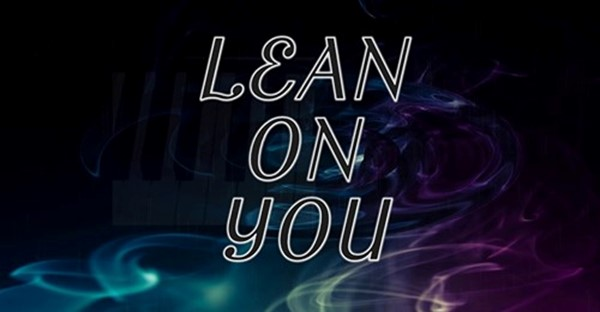 Lean On You